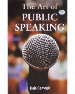 The Art of Public Speaking by Dale Carnegie