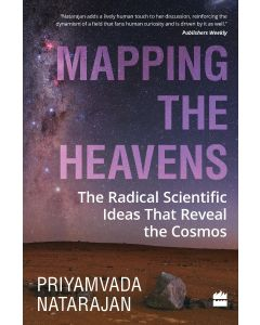 Mapping the Heavens- The Radical Scientific Ideas That Reveal the Cosmos