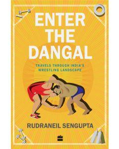 Enter the Dangal-Travels through India's Wrestling Landscape